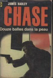 Collection La Poche Noire. N° 94 Douze Balles Dans La Peau. - Couverture - Format classique