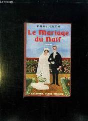 Le Mariage Du Naif. - Couverture - Format classique
