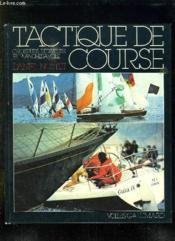 Tactique De Course. Croiseurs, Deriveurs Et Planches A Voile. - Couverture - Format classique