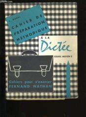 Cahier De Preparation Methodique A La Dictee. Cours Moyen 2. - Couverture - Format classique