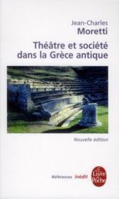 Théâtre et société dans la Grèce antique - Couverture - Format classique