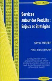 Services Autour Des Produits ; Enjeux Et Strategies - Couverture - Format classique