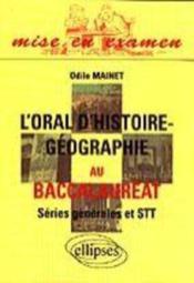 L'Oral D'Histoire-Geographie Au Baccalaureat Series Generales Et Stt - Couverture - Format classique