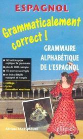Grammaticalement Correct Grammaire Alphaetique De L'Espagnol College Lycee Formation Continue - Intérieur - Format classique