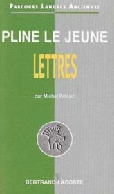 Pline le jeune : lettres-parcours langues anciennes - Couverture - Format classique