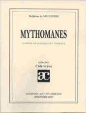 Mythomanes ; comedie dramatique en 7 tableaux - Couverture - Format classique