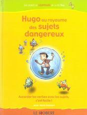 HUGO ET LES ROIS T.3 ; Hugo au royaume des sujets dangereux - Intérieur - Format classique