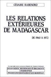 Les relations extérieures de Madagascar ; de 1960 à 1972 - Couverture - Format classique