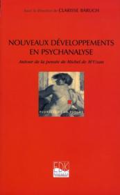 Nouveaux développements en psychanalyse ; autour de la pensée de Michel de M'Uzan - Couverture - Format classique