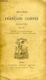 Oeuvres De Francois Coppee, Theatre, 1879-1881 - Couverture - Format classique