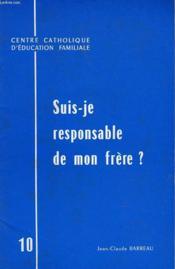 Suis-Je Responsable De Mon Frere? - Couverture - Format classique