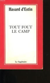 Tout Fout Le Camp. - Couverture - Format classique
