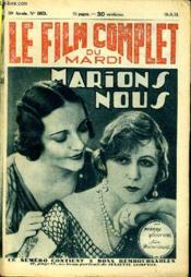 Le Film Complet Du Mardi N° 1053 - 10e Annee - Marions Nous - Couverture - Format classique