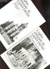 L'Eglise Abbatiale De Saint-Denis / Tome I : Historique Et Visite + Tome Ii : Les Tombeaux Royaux. - Couverture - Format classique