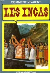 Comment Vivaient Incas - Couverture - Format classique
