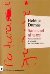 Sans ciel ni terre ; paroles orphelines du génocide des Tutsi (1994-2006) - Couverture - Format classique