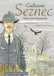 Guillaume seznec, une vie retrouvee - Couverture - Format classique