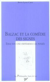 Balzac et la comédie des signes ; essai sur une expérience de pensée - Intérieur - Format classique