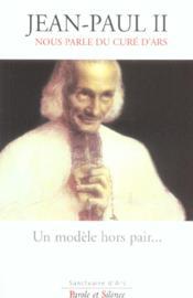 Modele Hors Pair - Jean-Paul Ii Nous Parle Du Cure D Ars - Couverture - Format classique