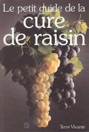 Petit Guide De La Cure De Raisin (Le) - Couverture - Format classique