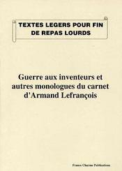 Guerre aux inventeurs et autres monologues du carnet d'Armand Lefrançois - Intérieur - Format classique