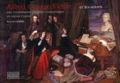 Alfred, Georges, Victor... et les autres ; une constellation d'artistes romantiques en région Centre - Couverture - Format classique