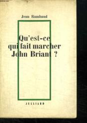 Qu Est Ce Qui Fait Marcher John Briant ? - Couverture - Format classique