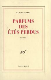 Parfums Des Etes Perdus. - Couverture - Format classique
