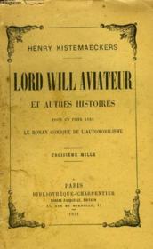 Lordwill Aviateur Et Autres Histoires, Pour En Finir Avec Le Roman Comique De L'Automobilisme. - Couverture - Format classique