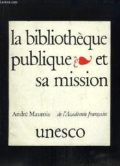 La Bibliotheque Publique Et Sa Mission. - Couverture - Format classique