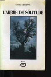 L'Arbre De Solitude. - Couverture - Format classique