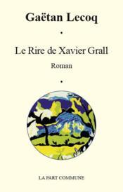 Le rire de Xavier Grall - Couverture - Format classique