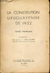 LA constitution uruguayenne de 1952 - texte francais. / Extrait des Cahiers de Legislatin et de bibliographie juridique de l'Amerique LAtine. - Couverture - Format classique