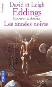 Belgarath Le Sorcier T.1 ; Les Annees Noires - Couverture - Format classique