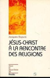 Jésus-Christ à la rencontre des religions - Couverture - Format classique