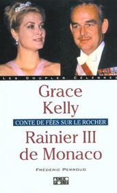 Rainier Iii De Monaco Et Grace Kelly ; Conte De Fees Sur Le Rocher - Intérieur - Format classique