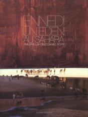 Ennedi ; Un Eden Au Sahara - Couverture - Format classique