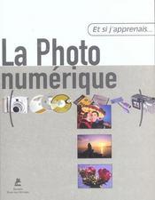 Et Si J'Apprenais T.12 ; La Photo Numérique - Intérieur - Format classique