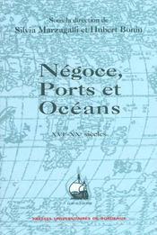 Negoce, Ports Et Oceans 16e-20e Siecles. Melanges Offerts A Paul Bute L - Intérieur - Format classique