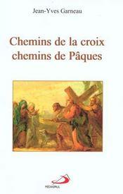 Chemins de la croix, chemins de paques - Intérieur - Format classique