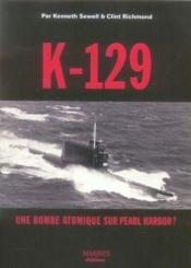 K-129, une bombe atomique sur pearl harbor ? - Couverture - Format classique