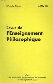 REVUE DE L'ENSEIGNEMENT PHILOSOPHIQUE, 23e ANNEE, N° 4, AVRIL-MAI 1973 - Couverture - Format classique