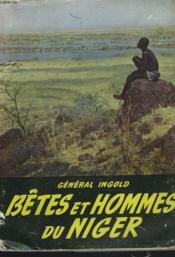 Betes Et Hommes Du Niger - Couverture - Format classique
