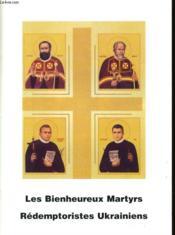 Les Bienheureux Martyrs Ukrainiens E La Province Redemptoriste De Lviv - Couverture - Format classique