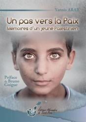 Un pas vers la paix ; mémoires d'un jeune palestinien - Couverture - Format classique