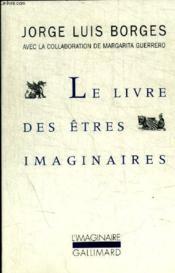 Le livre des êtres imaginaires - Couverture - Format classique