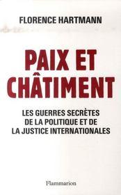 Paix et châtiment ; les guerres secrètes de la politique et de la justice internationale - Intérieur - Format classique