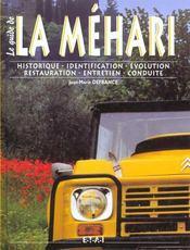 La Méhari ; historique, identification, évolution, restauration, entretien, conduite - Intérieur - Format classique