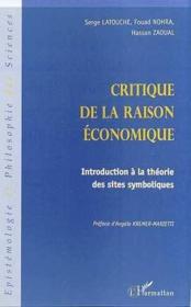 Critique de la raison économique ; introduction à la théorie des sites symboliques - Couverture - Format classique