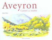 Aveyron ; carnet de routes - Intérieur - Format classique